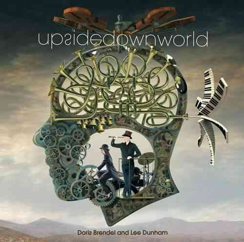 DORIS BRENDEL AND LEE DUNHAM - Upside Down World